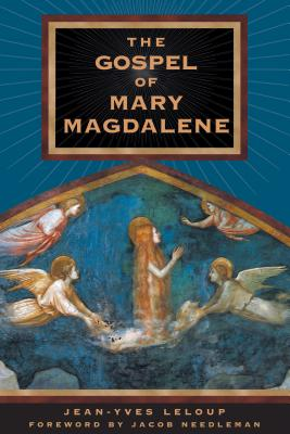 Gospel of Mary Magdalene - LeLoup, Jean-Yves, and Needleman, Jacob (Preface by)