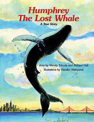 Humphrey the Lost Whale - Tokuda, Wendy, and Takuda, Wendy, and Hall, Richard