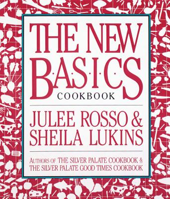 The New Basics Cookbook - Rosso, Julee
