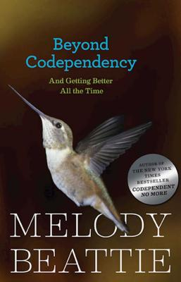 Beyond Codependency: And Getting Better All the Time - Beattie, Melody