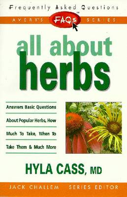 FAQs All about Herbs - Challem, Jack (Editor), and Cass, Hyla, M.D.