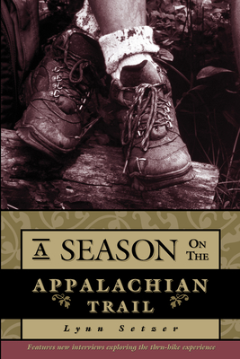 A Season on the Appalachian Trail - Setzer, Lynn