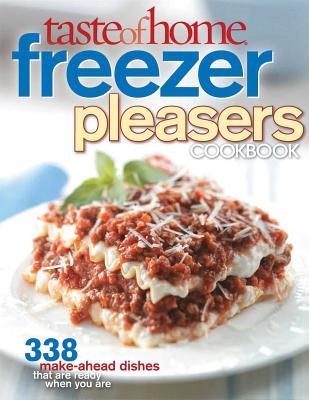 Taste of Home Freezer Pleasers Cookbook - Taste of Home Magazine