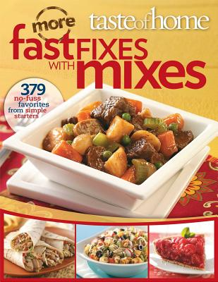 Taste of Home More Fast Fixes with Mixes - Taste of Home Magazine (Creator)
