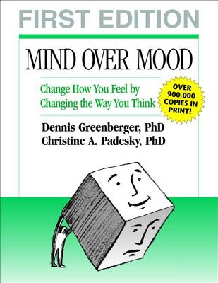 Mind Over Mood: A Cognitive Therapy Treatment for Clients - Greenberger, Dennis, PhD, and Padesky, Christine A, PhD, and Beck, Aaron T, MD (Foreword by)