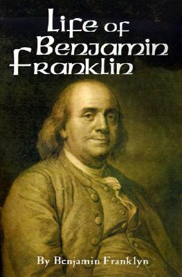 The Life of Benjamin Franklin: Volume 2 - Franklin, Benjamin, and Bigelow, John, Dr. (Editor)
