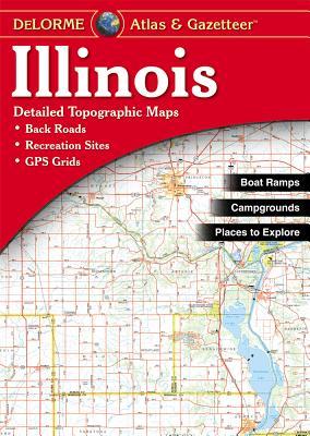 Illinois Atlas & Gazetteer - Delorme Mapping Company (Creator)