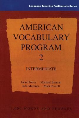 American Vocabulary Program 2, Intermediate - Flower, John, and Berman, Michael, MD, and Powell, Mark