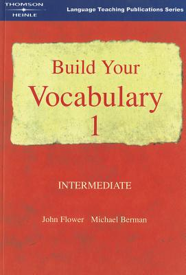 Build Your Vocabulary 1: Lower Intermediate - Flower, John, and Berman, Michael, MD, and Powell, Mark