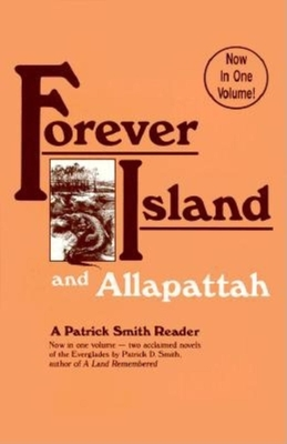 Forever Island; And, Allapattah - Smith, Patrick D