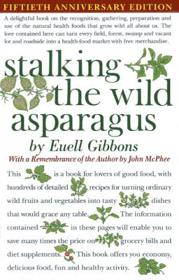 Stalking the Wild Asparagus - Gibbons, Euell, and McPhee, John