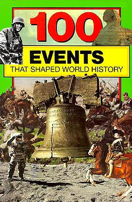 100 Events That Shaped World History - Yenne, Bill