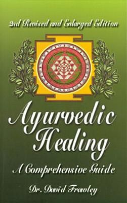 Ayurvedic Healing: A Comprehensive Guide - Frawley, David, Dr., and Frawley, Dr David