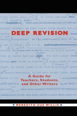 Deep Revision: A Guide for Teachers, Students, and Other Writers - Willis, Meredith Sue