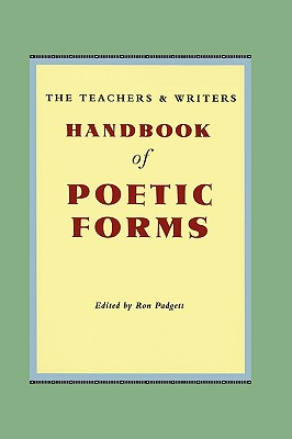 The Teachers & Writers Handbook of Poetic Forms - Padgett, Ron (Editor)