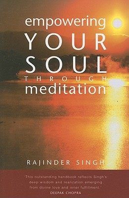 Empowering Your Soul Through Meditation - Singh, Rajinder