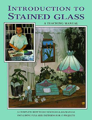 Introduction to Stained Glass: A Teaching Manual - Wardell, Randy A, and Wardell, Judy