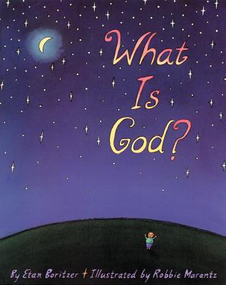 What Is God? - Boritzer, Etan