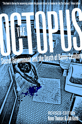 The Octopus: Secret Government and the Death of Danny Casolaro - Keith, Jim, and Thomas, Kenn