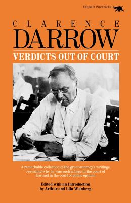 Verdicts Out of Court - Darrow, Clarence, and Weinberg, Lila (Introduction by), and Weinberg, Arthur (Introduction by)