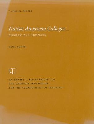 Native American Colleges: Progress and Prospects - Boyer, Paul