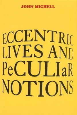 Eccentric Lives and Peculiar Notions - Michell, John