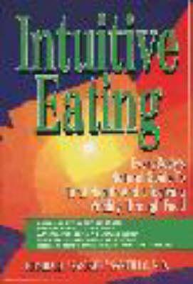 Intuitive Eating: Everybody's Guide to Vibrant Health and Lifelong Vitality Through Food - Santillo, Humbart, and Ryan, Regina Sara (Editor), and Kulvinskas, Victoras (Designer)