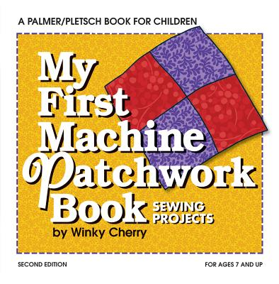 My First Patchwork Book: Hand & Machine Sewing - Cherry, Winky