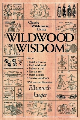 Wildwood Wisdom - Jaeger, Ellsworth, and Kahn, Lloyd (Introduction by)