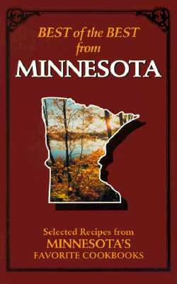 Best of the Best from Minnesota: Selected Recipes from Minnesota's Favorite Cookbooks - McKee, Gwen (Editor), and Moseley, Barbara (Editor), and England, Tupper (Illustrator)