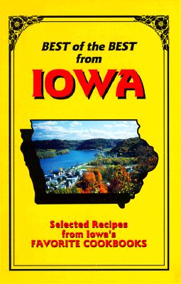Best of the Best from Iowa: Selected Recipes from Iowa's Favorite Cookbooks - McKee, Gwen (Editor), and Moseley, Barbara (Editor)