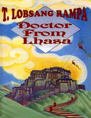 Doctor from Lhasa - Rampa, T Lobsang