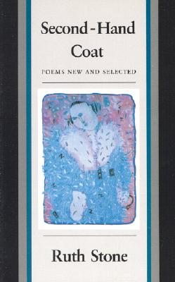 Second-Hand Coat: Poems New and Selected - Stone, Ruth