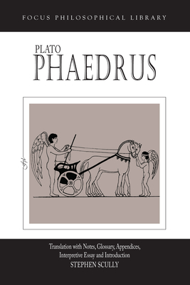 Phaedrus - Plato, and Scully, Stephen (Editor)