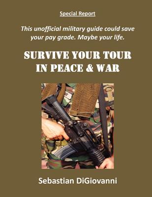 Survive Your Tour in Peace & War - Digiovanni, Sebastian