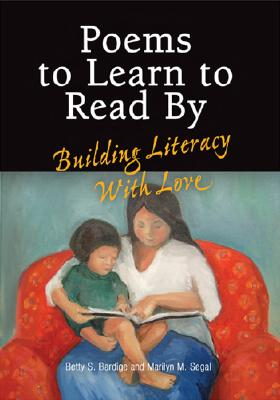 Poems to Learn to Read by: Building Literacy with Love - Bardige, Betty S, Ed.D., and Segal, Marilyn M