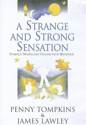 A Strange and Strong Sensation: Symbolic Modelling: Change with Metaphor DVD - Tompkins, Penny Lee, and Lawley, James Derek