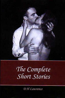 The Complete Short Stories - Lawrence, D. H.