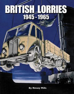 British Lorries: 1945-1965 - Mills, Rinsey