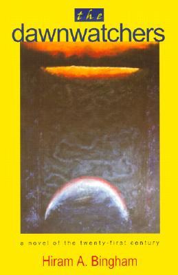 The Dawnwatchers - Bingham, Hiram, Jr.