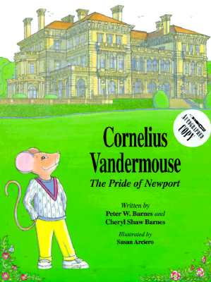 Cornelius Vandermouse: The Pride of Newport - Barnes, Cheryl Shaw, and Barnes, Peter J