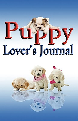Puppy Lover's Journal - Feeney, Rik