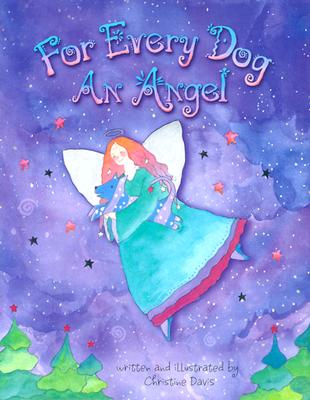 For Every Dog an Angel - Davis, Christine