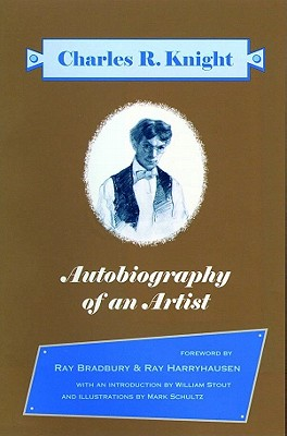 Charles R. Knight: Autobiography of an Artist - Knight, Charles R, and Ottaviani, Jim (Editor)