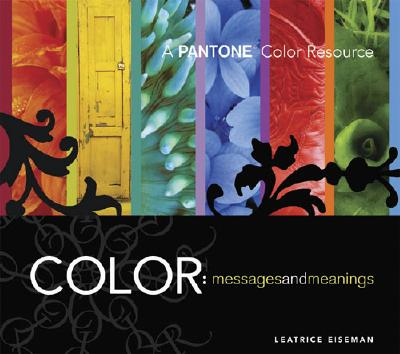 Color: Messages & Meanings: A Pantone Color Resource - Eiseman, Leatrice