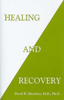 Healing and Recovery - Dr Hawkins