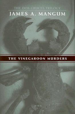 The Vinegaroon Murders - Mangum, James A