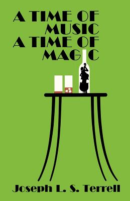 A Time of Music, a Time of Magic - Terrell, Joseph L S