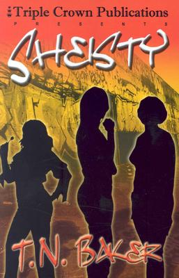 Sheisty: Triple Crown Publications Presents - Baker, T N, and Jackson, Kathleen (Editor), and Hilliard, Chloe A (Editor)