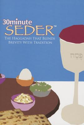 30 Minute Seder: The Haggadah That Blends Bevity with Tradition - Kopman, Robert